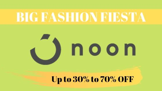 Big Fashion Fiesta Sale| Up to 30%- 70% off at Noon